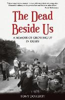 The Dead Beside Us:: A Memoir of...