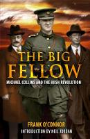 The Big Fellow:: Michael Collins and...