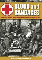 Blood and Bandages: Fighting for Life...