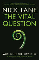 The Vital Question: Why is Life the...