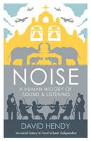 Noise: A Human History of Sound and...