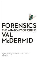 Forensics: The Anatomy of Crime