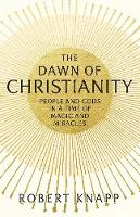 The Dawn of Christianity: People and...