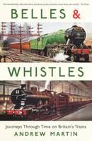 Belles and Whistles: Journeys Through...