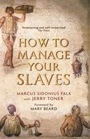How to Manage Your Slaves by Marcus...