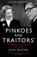 Pinkoes and Traitors: The BBC and the...