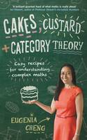 Cakes, Custard and Category Theory:...
