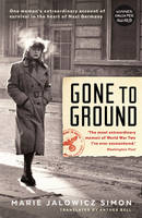 Gone to Ground: One Woman's...