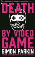 Death by Video Game: Tales of...