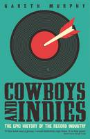 Cowboys and Indies: The Epic History...