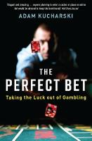 The Perfect Bet: Taking the Luck out...