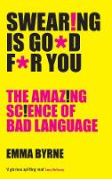 Swearing Is Good For You: The Amazing...