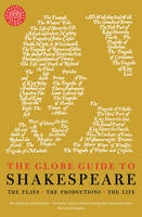 The Globe Guide to Shakespeare: The...