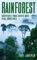 Rainforest: Dispatches from Earth's...