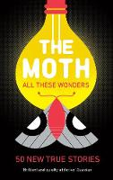 The Moth: Incredible, Unforgettable...