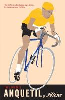 Anquetil, Alone: The legend of the...