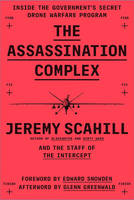 The Assassination Complex: Inside the...