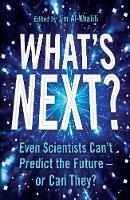 What's Next?: Even Scientists Can't...