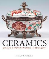 Ceramics: 400 Years of British...