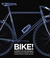 Bike!: A Tribute to the World's...