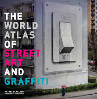 The World Atlas of Street Art and...