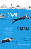 Downstream: A History and Celebration...