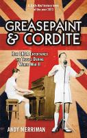 Greasepaint and Cordite: How ENSA...