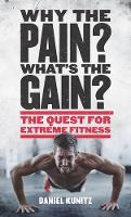 Why the Pain, What's the Gain?: The...