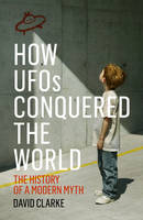 How UFOs Conquered the World: The...