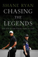 Chasing the Legends: The Rise of the...