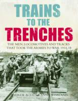 Trains to the Trenches: The Men,...