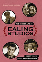 The Secret Life of Ealing Studios:...