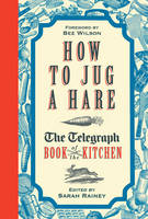 How to Jug a Hare: The Telegraph Book...