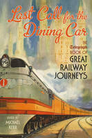 Last Call for the Dining Car: The...