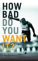 How Bad Do You Want it?: Mastering ...
