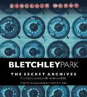 The Bletchley Park: The Secret Archives