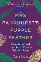 Mrs Pankhurst's Purple Feather:...