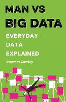 Man vs Big Data: Everyday data explained