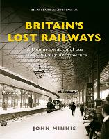 Britain's Lost Railways: A...