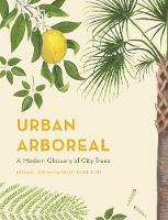 Urban Arboreal: A Modern Glossary of...