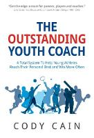 The Outstanding Youth Coach: A Total...