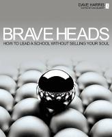 Brave Heads: How to Lead a School...