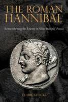 The Roman Hannibal: Remembering the...