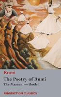 The Poetry of Rumi: The Masnavi --...