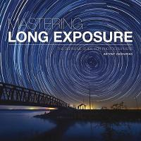Mastering Long Exposure: The...