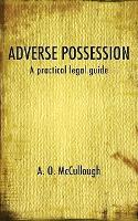 Adverse Possession - A Practical ...