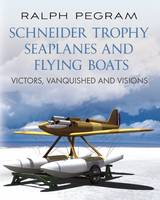 The Schneider Trophy Seaplanes and...