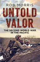 Untold Valor: The Second World War in...