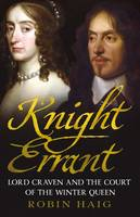 Knight Errant: Lord Craven and the...