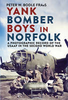 Yank Bomber Boys in Norfolk: A...